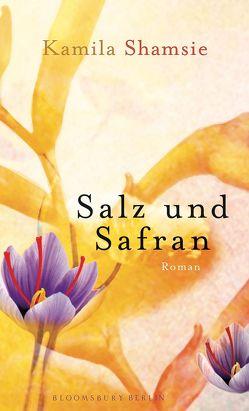 Salz und Safran von Göpfert,  Rebekka, Shamsie,  Kamila