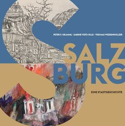 Salzburg von Kramml,  Peter F, Veits-Falk,  Sabine, Weidenholzer,  Thomas