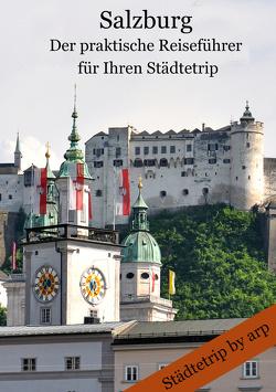 Salzburg – Der praktische Reiseführer für Ihren Städtetrip von Bauer,  Angeline