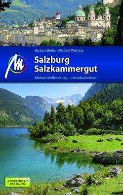 Salzburg & Salzkammergut Reiseführer Michael Müller Verlag von Reiter,  Barbara, Wistuba,  Michael