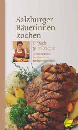Salzburger Bäuerinnen kochen von Hutter,  Katharina