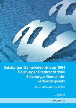Salzburger Gemeindeordnung 1994 / Salzburger Stadtrecht 1966 / Salzburger Gemeindeverbändegesetz von proLIBRIS VerlagsgesmbH