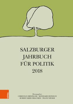 Salzburger Jahrbuch für Politik 2018 von Dirninger,  Christian, Heinisch,  Reinhard, Kriechbaumer,  Robert, Wieser,  Franz