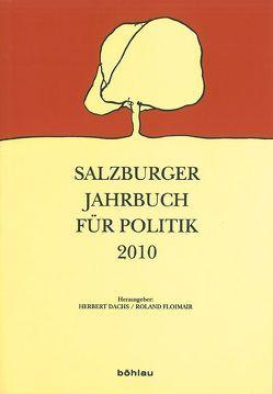 Salzburger Jahrbuch für Politik / Salzburger Jahrbuch für Politik 2010 von Dachs,  Herbert, Floimair,  Roland