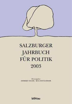 Salzburger Jahrbuch für Politik / Jahrgang 2003 von Dachs,  Herbert, Floimair,  Roland