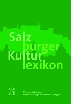 Salzburger Kulturlexikon von Mittermayr,  Peter, Spängler,  Heinrich
