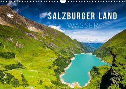 Salzburger Land. Wasser (Wandkalender 2019 DIN A3 quer)