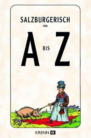 Salzburgerisch von A bis Z von Abbrederis,  Christoph, Krenn,  Hubert
