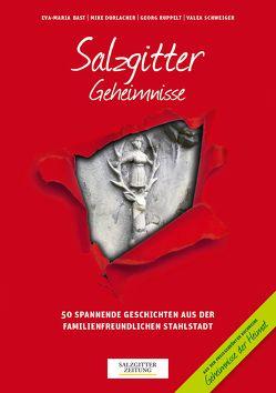 Salzgitter Geheimnisse von Bast,  Eva-Maria, Dr. Ruppelt,  Georg, Durlacher,  Mike, Schweiger,  Valea