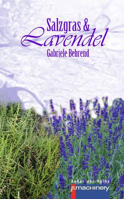 Salzgras & Lavendel von Behrend,  Gabriele