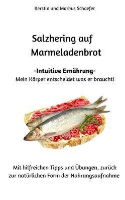 Salzhering auf Marmeladenbrot von Schaefer,  Kerstin, Schaefer,  Markus