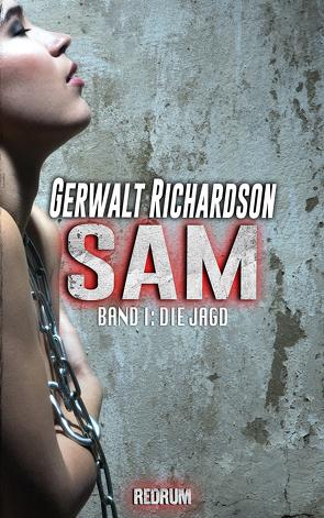 Sam 1: Die Jagd von Richardson,  Gerwalt