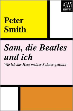 Sam, die Beatles und ich von Goga-Klinkenberg,  Susanne, Smith,  Peter