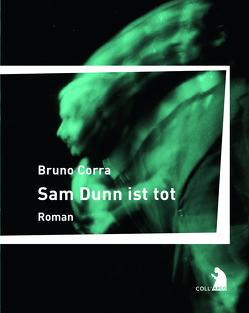Sam Dunn ist tot von Chrapkowski,  Magnus, Chytraeus-Auerbach,  Irene, Corra,  Bruno, Hanstein,  Lisa, Rosà,  Rosa