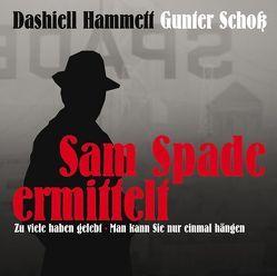 Sam Spade ermittelt von Hammett,  Dashiell, Leonardi,  Imme, Schwarz,  Benjamin, Unterlauf,  Ulrich, Zschiedrich,  Alexander, Zschiedrich,  Gerda