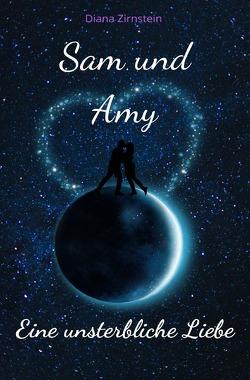 Sam und Amy- Eine unsterbliche Liebe von Zirnstein,  Diana