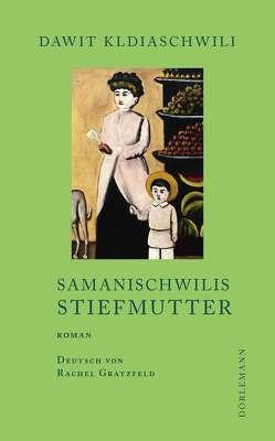 Samanischwilis Stiefmutter von Gratzfeld,  Rachel, Kldiaschwili,  Dawit