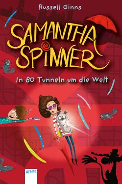 Samantha Spinner (2). In 80 Tunneln um die Welt von Fisinger,  Barbara, Ginns,  Russell, Möller,  Jan