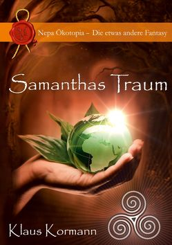 Samanthas Traum von Kormann,  Klaus, Rothe-Beinlich,  Astrid