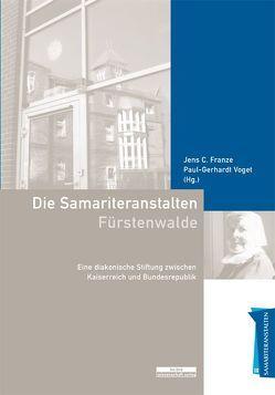Samariteranstalten Fürstenwalde von Franze,  Jens C., Voget,  Paul-Gerhard