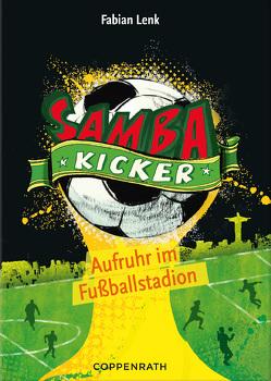 Samba Kicker – Band 1 von Knorre,  Alexander von, Lenk,  Fabian
