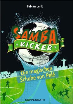 Samba Kicker – Band 2 von Knorre,  Alexander von, Lenk,  Fabian