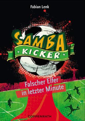 Samba Kicker – Band 3 von Knorre,  Alexander von, Lenk,  Fabian