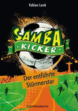 Samba Kicker – Band 4 von Knorre,  Alexander von, Lenk,  Fabian
