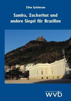 Samba, Zuckerhut und andere Siegel für Brasilien von Spielmann,  Ellen