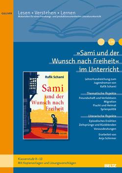 »Sami und der Wunsch nach Freiheit« im Unterricht von Schirmer,  Anja