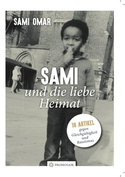 Sami und die liebe Heimat / Sami and the Beloved Homeland von Omar,  Sami, Rampoldi,  Milena