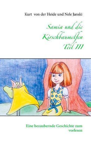 Samia und die Kirschbaumelfen   Teil III von Heide,  Kurt von der, Janski,  Nele