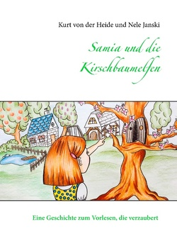 Samia und die Kirschbaumelfen von Janski,  Nele, von der Heide,  Kurt