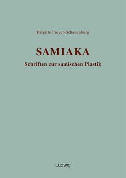 SAMIAKA. Schriften zur samischen Plastik von Freyer-Schauenburg,  Brigitte, Jantzen,  Ulf