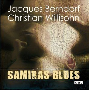 Samiras Blues von Berndorf,  Jacques, Willisohn,  Christian