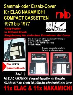 Sammel- oder Ersatz-Cover für ELAC NAKAMICHI COMPACT CASSETTEN 1973 bis 1977 von Sültz,  Uwe H.