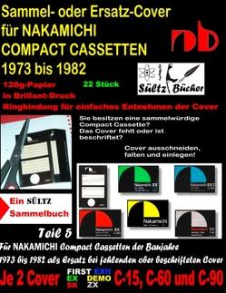 Sammel- oder Ersatz-Cover für NAKAMICHI COMPACT CASSETTEN 1973 bis 1982 von Sültz,  Uwe H.