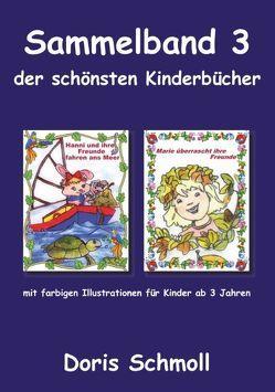 Sammelband 3 der schönsten Kinderbücher von Schmoll,  Doris