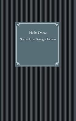Sammelband Kurzgeschichten von Doeve,  Heike