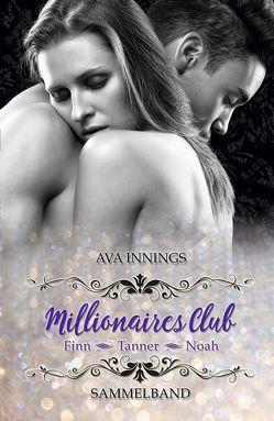 Sammelband Millionaires Club – Finn | Tanner | Noah von Innings,  Ava
