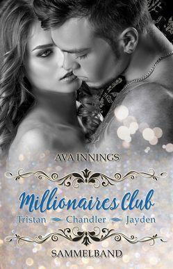 Sammelband Millionaires Club – Tristan | Chandler | Jayden von Innings,  Ava