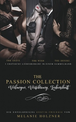 Sammelband The Passion Collection von Holzner,  Melanie
