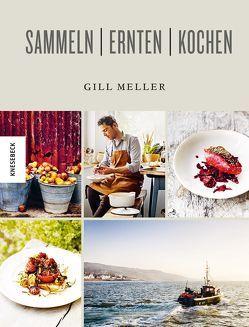 Sammeln Ernten Kochen von Meller,  Gill, Montgomery,  Andrew