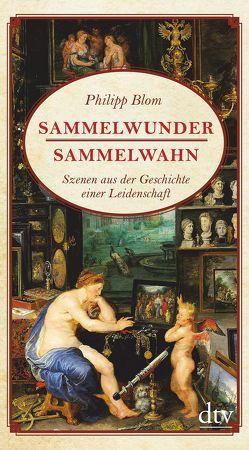 Sammelwunder, Sammelwahn von Blom,  Philipp