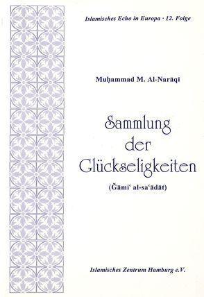 Sammlung der Glückseligkeiten von Naraqi,  Muhammad M al-, Zaynab,  Khamehi