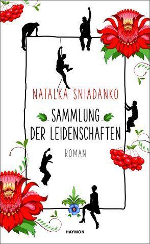 Sammlung der Leidenschaften von Lutter,  Anja, Sniadanko,  Natalka