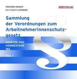 Sammlung der Verordnungen zum ASchG von Adametz,  Wolfgang, Szymanski,  Eva-Elisabeth