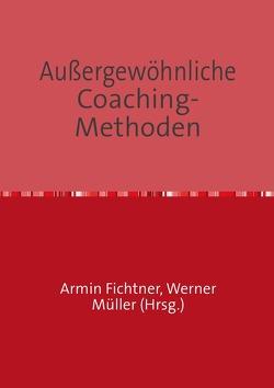 Sammlung infoline / Außergewöhnliche   Coaching-Methoden von Fichtner,  Armin