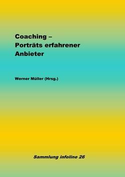 Sammlung infoline / Coaching – Porträts erfahrener Anbieter von Mueller,  Werner