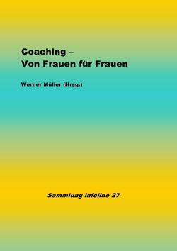 Sammlung infoline / Coaching – Von Frauen für Frauen von Mueller,  Werner